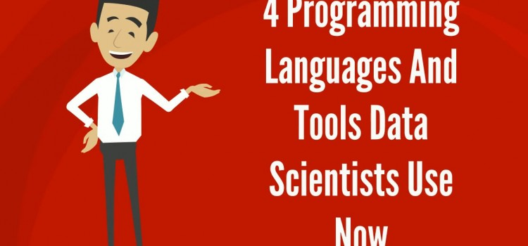 4 Programming Languages And Tools Data Scientist Use!
