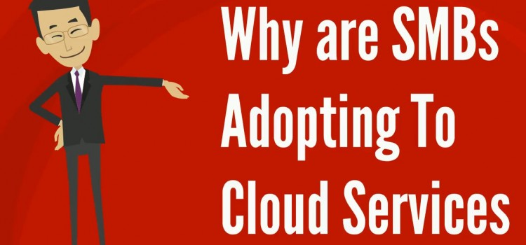 Why Are SMBs Adopting To Cloud Services