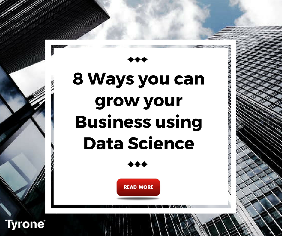 8 Ways you can grow your Business using Data Science