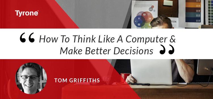 How to Think Like Computer and Make Better Decisions