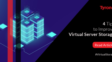 4 Tips to Improve Virtual Server Storage