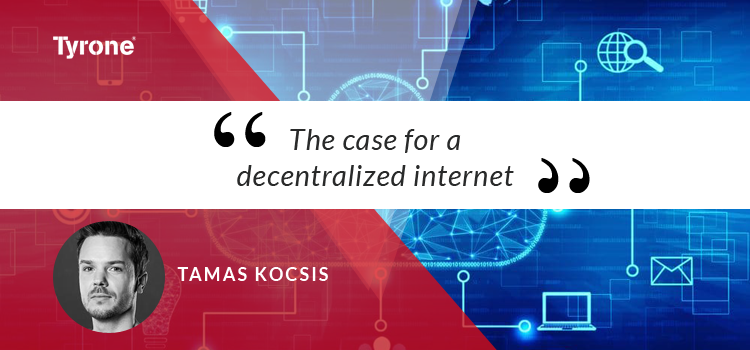The case for a decentralized internet