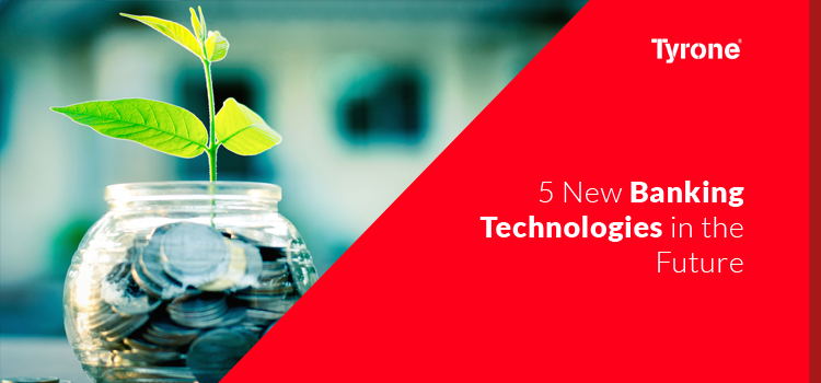 5 New Banking Technologies in the Future