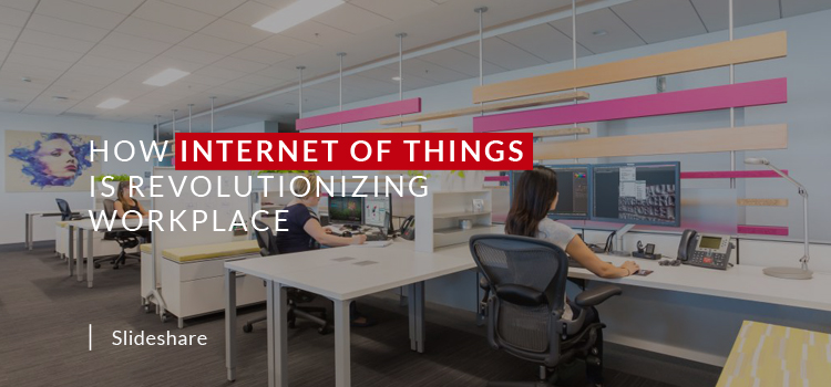 How Internet of Things is Revolutionizing Workplace