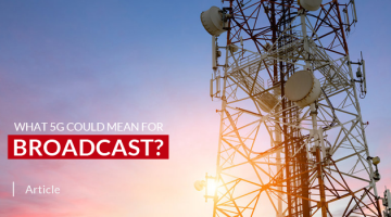 What 5G Could Mean for Broadcast?