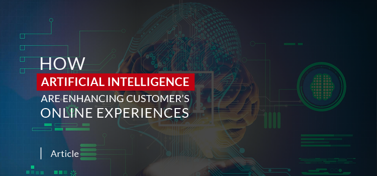 How AI are Enhancing Customers Online Experiences