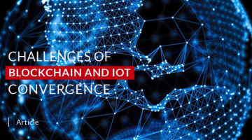 Challenges of Blockchain and IoT Convergence