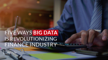 5 Ways Big Data is Revolutionizing Finance Industry