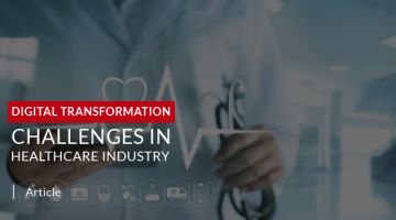 Top Digital Transformation Challenges in Healthcare Industry