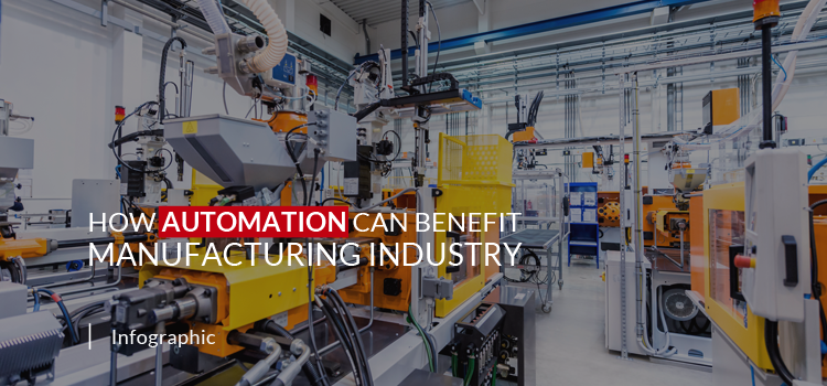 How Automation can Benefit Manufacturing Industry
