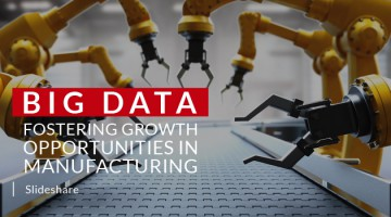 Big Data Fostering Growth Opportunities in Manufacturing