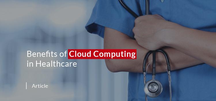 Benefits of Cloud Computing in Healthcare