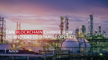 Can Blockchain Change How Oil and Gas Companies Operate