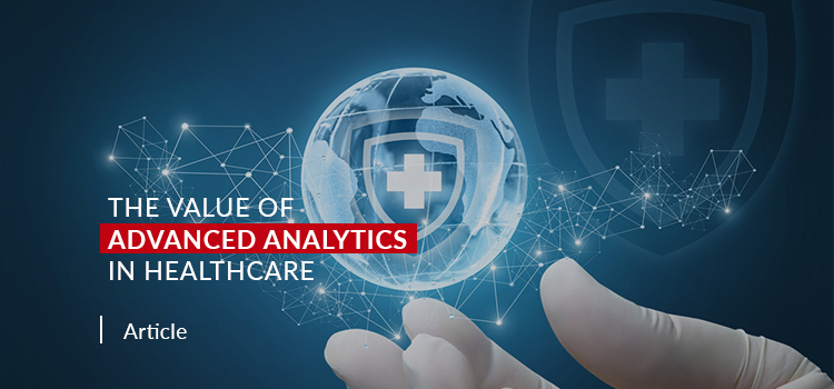The Value of Advanced Analytics in Healthcare