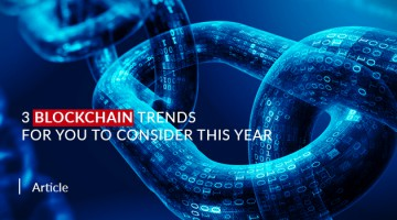 3 Blockchain Trends for You to Consider this Year