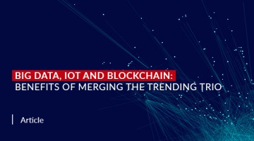 Big Data, IoT and Blockchain: Benefits of Merging the Trending Trio