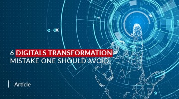 6 Digitals Transformation Mistake one should Avoid