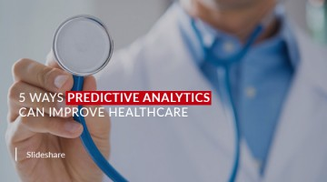 5 Ways Predictive Analytics Can Improve Healthcare