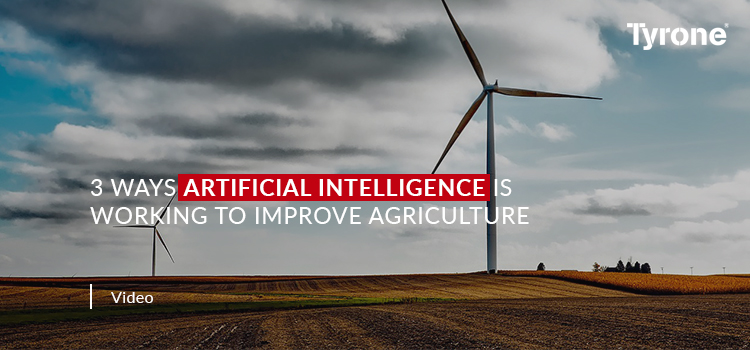 3 Ways Artificial Intelligence is Working to Improve Agriculture