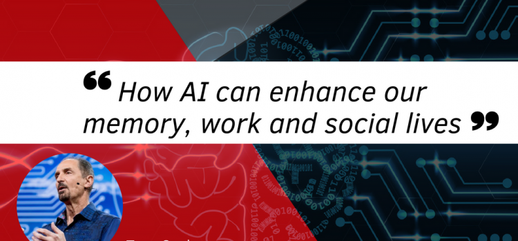How AI can enhance our memory, work and social lives