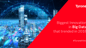4 Biggest Innovation in Big Data That Trended in 2018
