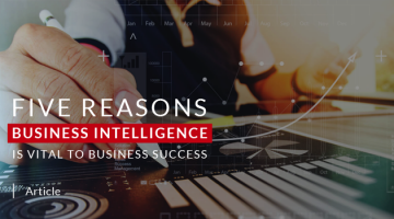 Five Reasons Business Intelligence Is Vital To Business Success