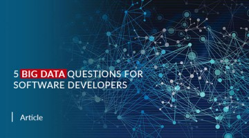 5 Big Data Questions for Software Developers