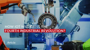 How IoT Will Drive the Fourth Industrial Revolution?