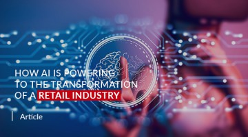 How AI is Powering to the Transformation of a Retail Industry