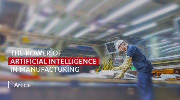 The Power of Artificial Intelligence in Manufacturing
