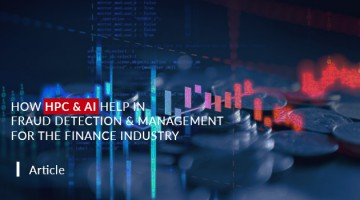 How HPC & AI Help in Fraud Detection & Management for the Finance Industry