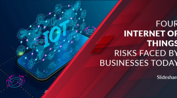4 IoT Risks Faced by Businesses Today