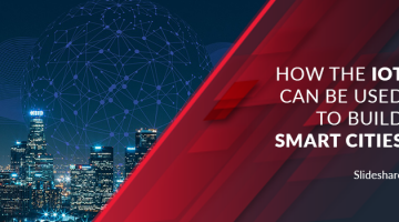 How the IoT Can be Used to Build Smart Cities