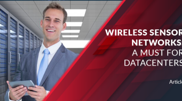 Wireless Sensor Networks: A Must for Datacenters