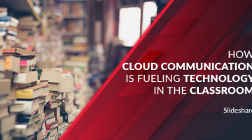 How Cloud Communication is Fueling Technology in the Classroom
