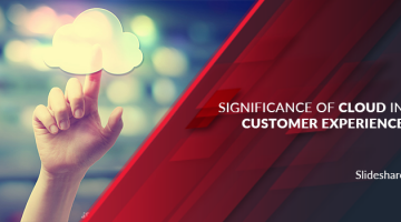 Significance of Cloud in Customer Experience