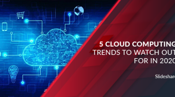 5 Cloud Computing Trends to Watch out for in 2020