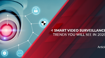 Smart Video Surveillance Trends You Will See in 2020