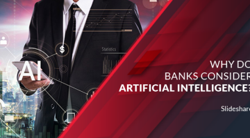 Why Do Banks Consider Artificial Intelligence?