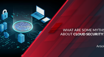 What Are Some Myths About Cloud Security?