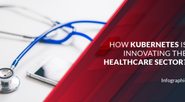 How Kubernetes are innovating the healthcare sector?