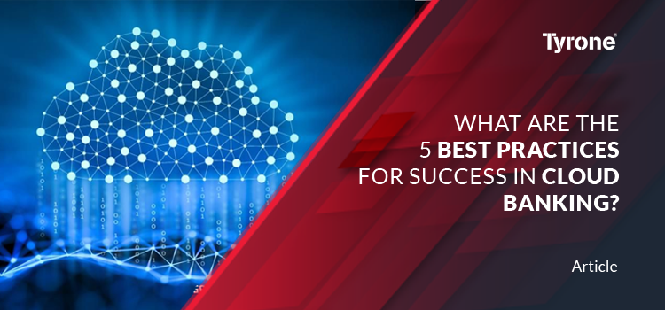 What are the 5 Best practices for success in cloud banking
