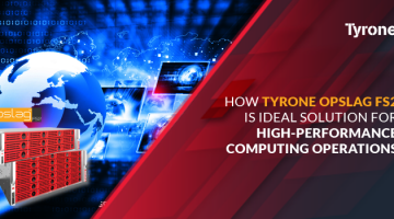 how Tyrone OPSLAG FS2 Is ideal SOLUTION for High-Performance computing operations