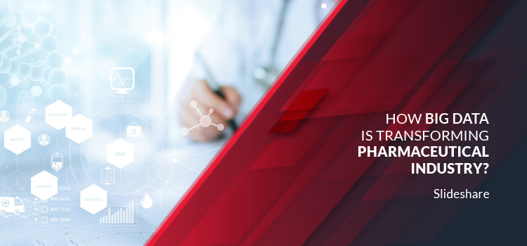 How Big Data Is Transforming Pharmaceutical Industry?