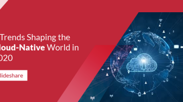 What are the Trends Shaping the Cloud-Native World in 2020