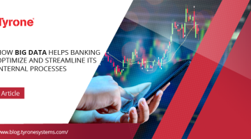 How Big Data helps Banking Optimize and Streamline its Internal Processes