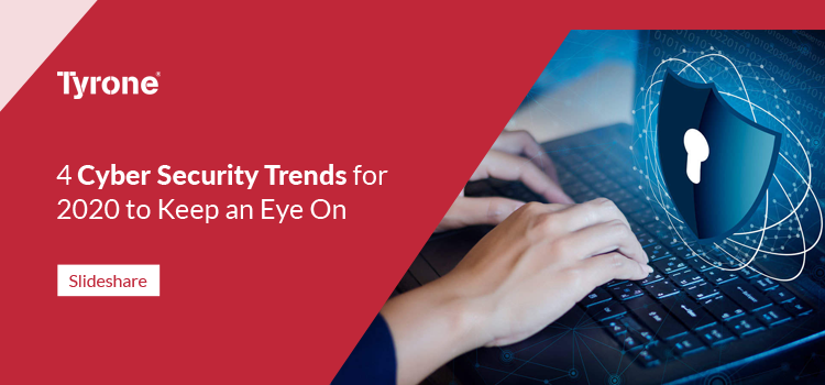 Cyber Security Trends for 2020 to Keep an Eye On