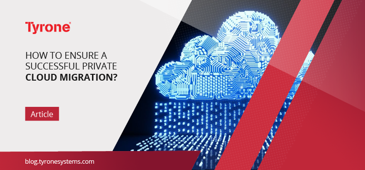 How to Ensure a Successful Private Cloud Migration?