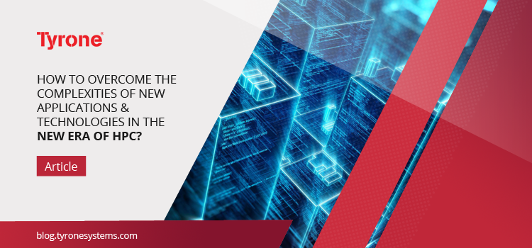 How to Overcome the Complexities of New Applications and Technologies in the New Era of HPC?