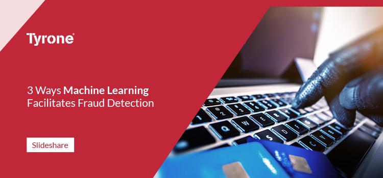 3 Ways Machine Learning Facilitates Fraud Detection